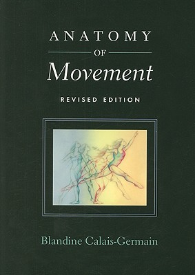 Anatomy of Movement By Calais-Germain, Blandine
